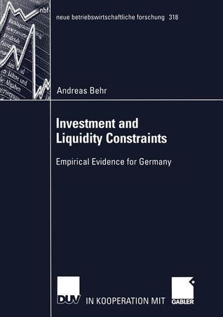 Investment and Liquidity Constraints: Empirical Evidence for Germany  by  Andreas Behr