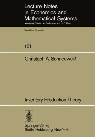 Inventory Production Theory A Linear Policy Approach  by  Christoph A. Schneeweiss