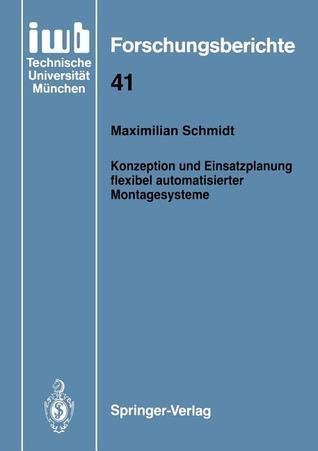 Konzeption Und Einsatzplanung Flexibel Automatisierter Montagesysteme Maximilian Schmidt