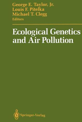 Ecological Genetics and Air Pollution  by  George E. Taylor Jr.