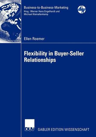 Flexibility In Buyer Seller Relationships  by  Ellen Roemer