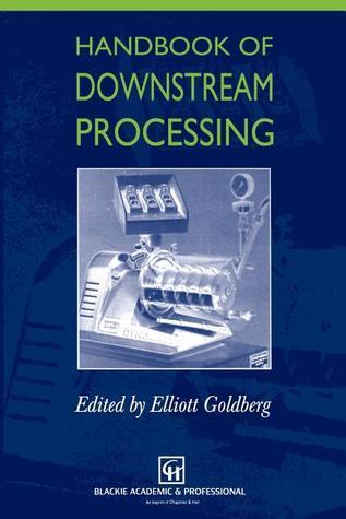 Handbook of Downstream Processing Elliott Goldberg