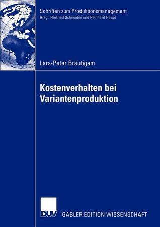 Kostenverhalten Bei Variantenproduktion  by  Lars-Peter Br Utigam