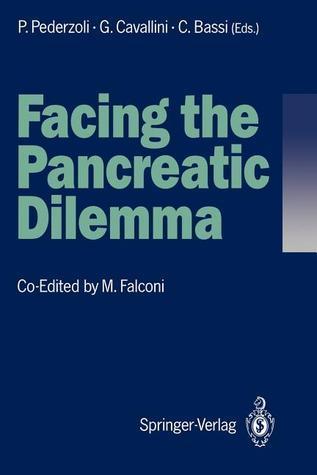 Facing the Pancreatic Dilemma: Update of Medical and Surgical Pancreatology Paolo Pederzoli