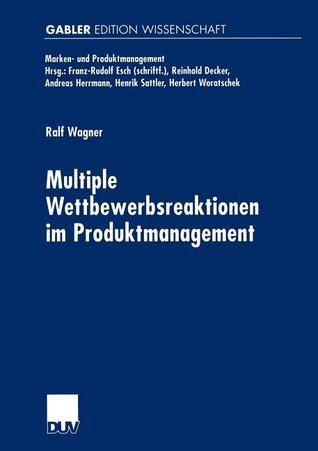 Multiple Wettbewerbsreaktionen Im Produktmanagement Ralf Wagner