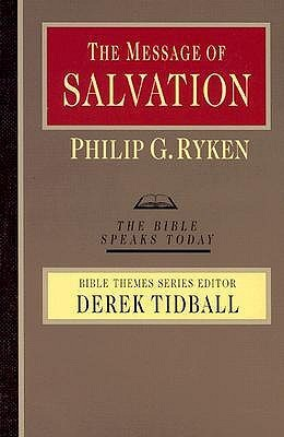The Message of Salvation: By Gods Grace, for Gods Glory Philip Graham Ryken