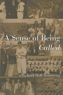 A Sense of Being Called  by  Richard Stoll Armstrong