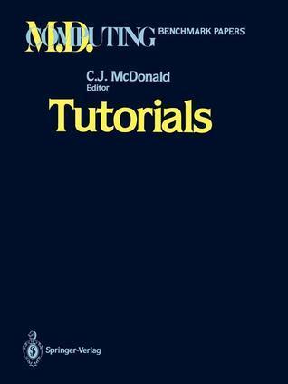 Tutorials  by  Clement J. McDonald
