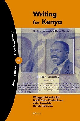Writing for Kenya: The Life and Works of Henry Muoria W. Muoria-Sal