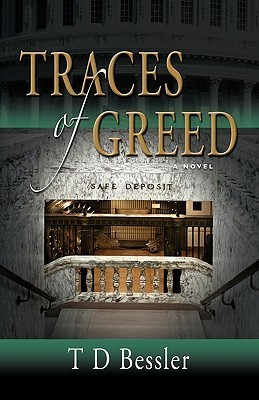 Traces of Greed  by  T. D. Bessler