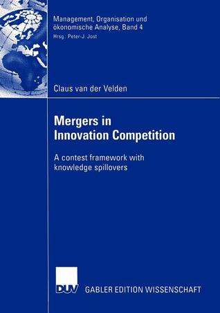 Mergers in Innovation Competition: A Contest Framework with Knowledge Spillovers  by  Claus van der Velden