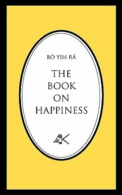The Book on Happiness  by  B. Yin R.
