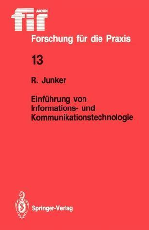Einfuhrung Von Informations- Und Kommunikationstechnologie  by  Robert Junker