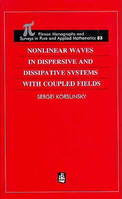 Nonlinear Waves in Dispersive and Dissipative Systems with Coupled Fields Sergei Korsunsky