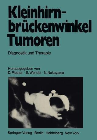 Kleinhirnbruckenwinkel-Tumoren: Diagnostik Und Therapie D. Plester