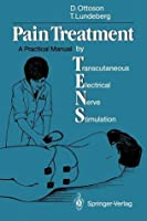 Pain Treatment  by  Tens, Transcutaneous Electrical Nerve Stimulation: A Practical Manual by David Ottoson