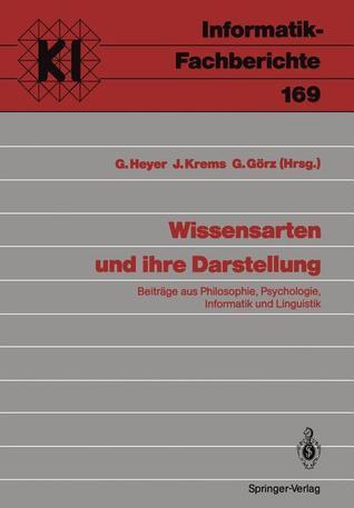 Wissensarten Und Ihre Darstellung: Beitrage Aus Philosophie, Psychologie, Informatik Und Linguistik Gerhard Heyer