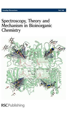 Spectroscopy, Theory and Mechanism in Bioinorganic Chemistry: Faraday Discussions No 148 Royal Society of Chemistry