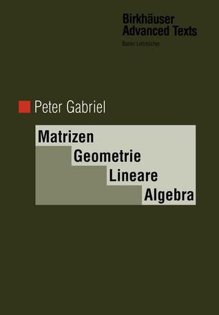 Matrizen, Geometrie, Lineare Algebra  by  Peter  Gabriel