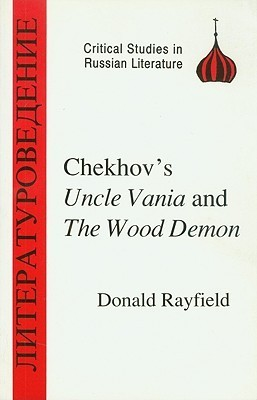 Chekhovs Uncle Vanya and The Wood Demon  by  Donald Rayfield