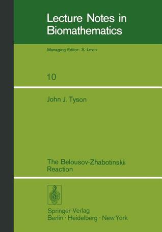 The Belousov Zhabotinskii Reaction John R. Tyson