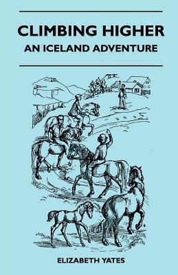 Climbing Higher - An Iceland Adventure  by  Elizabeth Yates