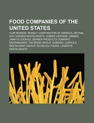 Food Companies of the United States: Yum! Brands, Peanut Corporation of America, Revival Soy, Darden Restaurants, Homer Hartage Books LLC