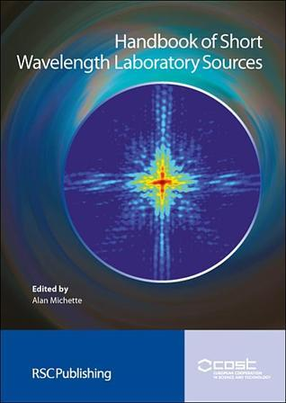 Handbook of Short Wavelength Laboratory Sources Alan G. Michette