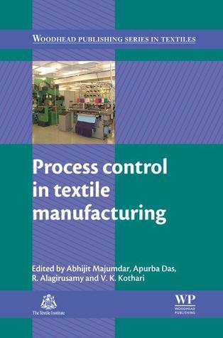 Process control in textile manufacturing  by  Abhijit Majumdar