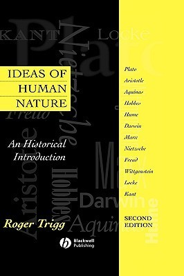 Ideas of Human Nature: An Historical Introduction Roger Trigg