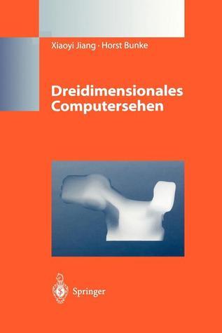 Dreidimensionales Computersehen: Gewinnung Und Analyse Von Tiefenbildern  by  Xiaoyi Jiang