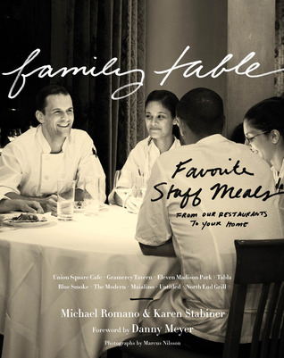 Family Table: Favorite Staff Meals from Our Restaurants to Your Home Michael Romano