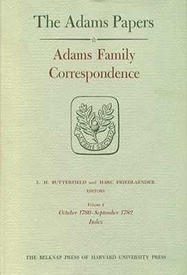 Adams Family Correspondence, Volume 3 and 4: April 1778 - September 1782  by  L.H. Butterfield