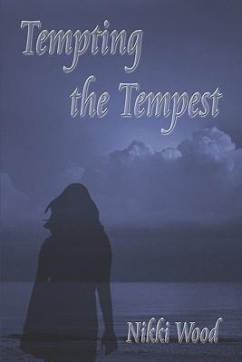 Tempting the Tempest Tempting the Tempest Nikki Wood