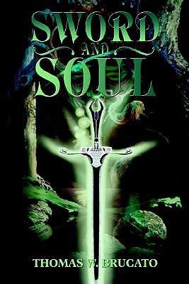 Sword and Soul Thomas W. Brucato