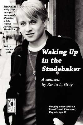 Waking Up in the Studebaker  by  Kevin L. Gray