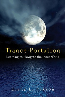 Trance-Portation Learning to Navigate the Inner World  by  Paxson, Diana L.  ON Nov-01-2008, Paperback by Diana L. Paxson