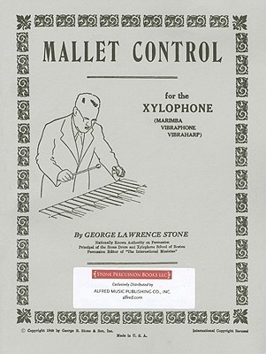Mallet Control: For the Xylophone George Lawrence Stone