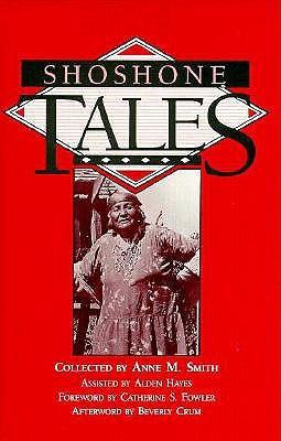 Shoshone Tales, Vol. 31  by  Anne M.  Smith