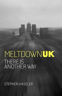 Meltdown UK - There Is Another Way  by  Stephen Haseler
