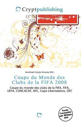 Coupe Du Monde Des Clubs de La Fifa 2008 Hardmod Carlyle Nicolao