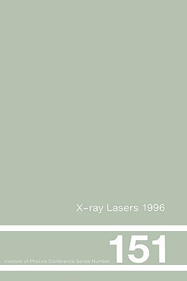 X-Ray Lasers 1996: Proceedings of the Fifth International Conference on X-Ray Lasers Held in Lund, Sweden, 10-14 June, 1996 S. Svanberg