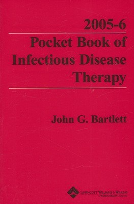 2005-2006 Pocket Book of Infectious Disease Therapy John G. Bartlett