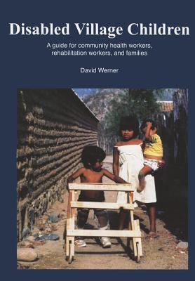 Disabled Village Children  by  David Werner