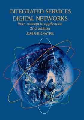 Integrated Services Digital Network: from concept to application  by  John Ronayne