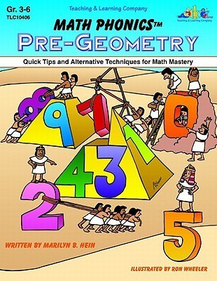 Math Phonics Pre Geometry: Quick Tips And Alternative Techniques For Math Mastery  by  Marilyn B. Hein