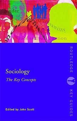 Sociology: The Key Concepts John  P. Scott