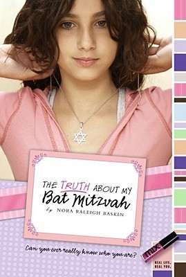 The Truth About My Bat Mitzvah Nora Raleigh Baskin