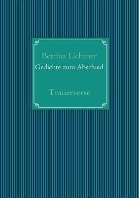 Gedichte Zum Abschied  by  Bettina Lichtner