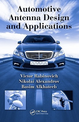 Automotive Antenna Design and Applications  by  Victor Rabinovich